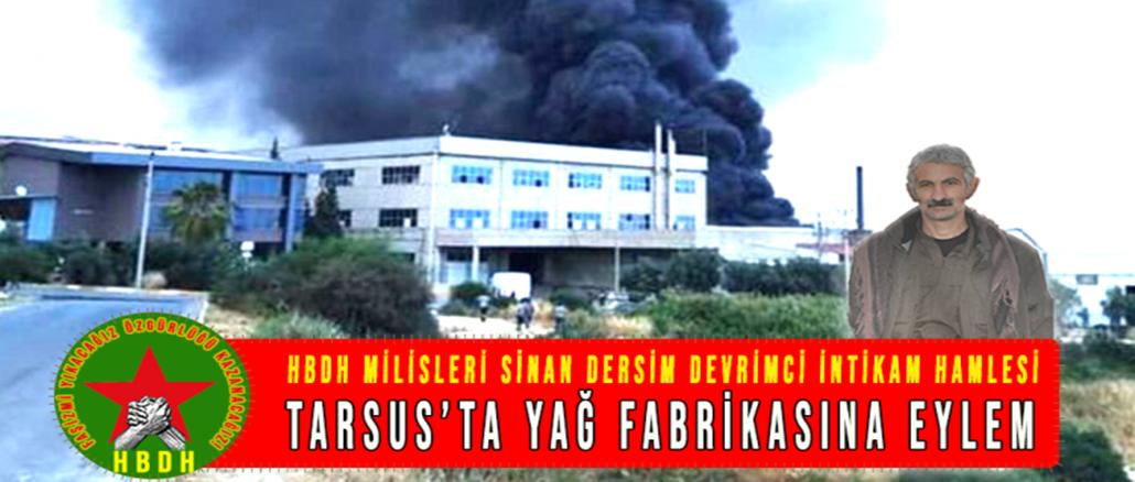 HBDH-Milisleri-Sinan-Dersim-Hamlesi-Tarsusta-Yag-Fabrikasi-Eylemi